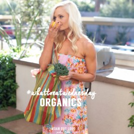 #whattoeatwednesday: Organics